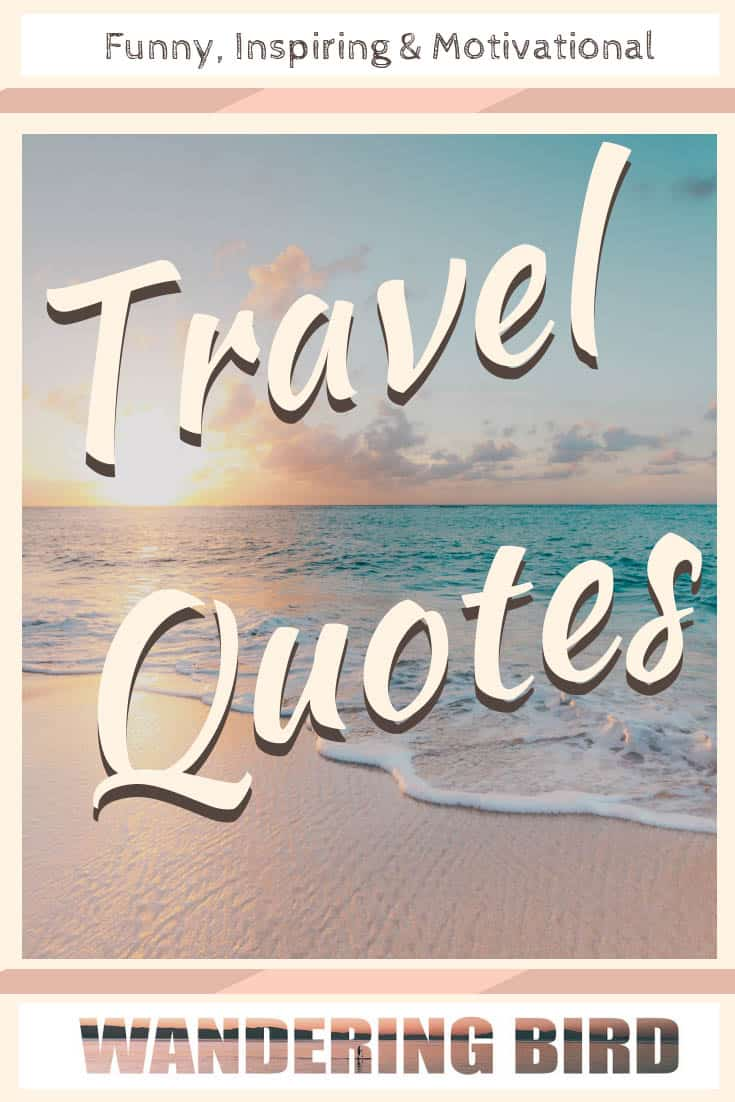 50 Awesome Travel Road Trip Quotes To Inspire Adventures