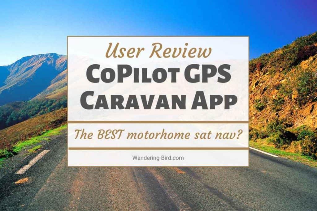 CoPilot GPS app review Caravan UK sat nav