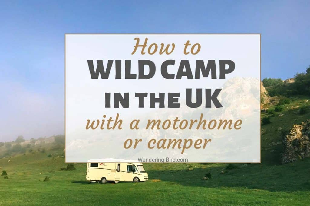 How to wild camp in the UK with a motorhome or campervan