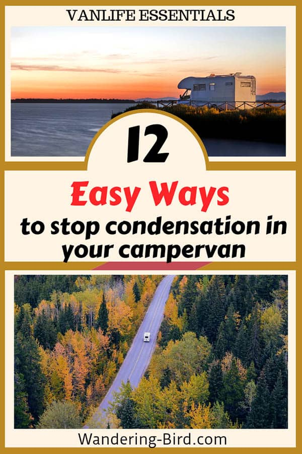 Stop condensation in your campervan with these 12 easy tips so you can enjoy winter vanlife. #rvliving #vanlife #winter #condensation