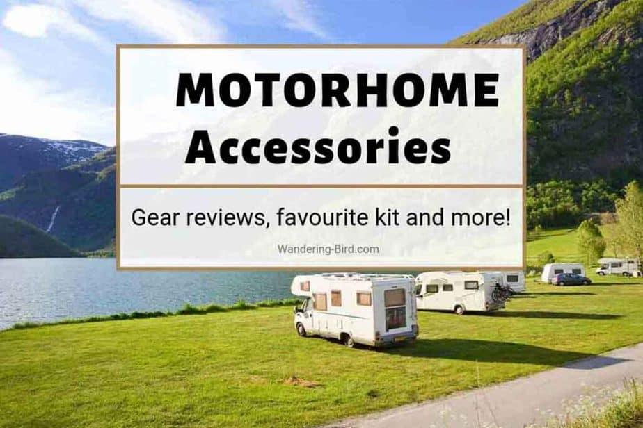 Motorhome accessories- the best and essential motorhome accessories for motorhome & campervan travel