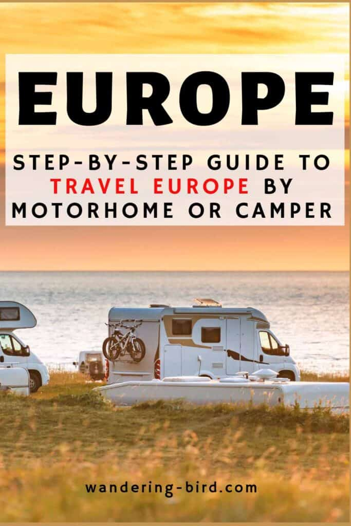 Complete Motorhome travel guide to Europe- travel Europe by Motorhome and campervan