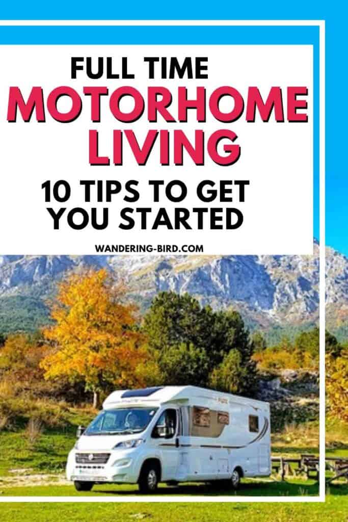 Intrigued by full-time motorhome living? Considering packing up and heading off over the horizon? Here are 10 tips from people who are living full-time on the road in a motorhome. Full time motorhome living | Full time RV living | Full-time RVing | Rv life tips | Motorhome travel tips