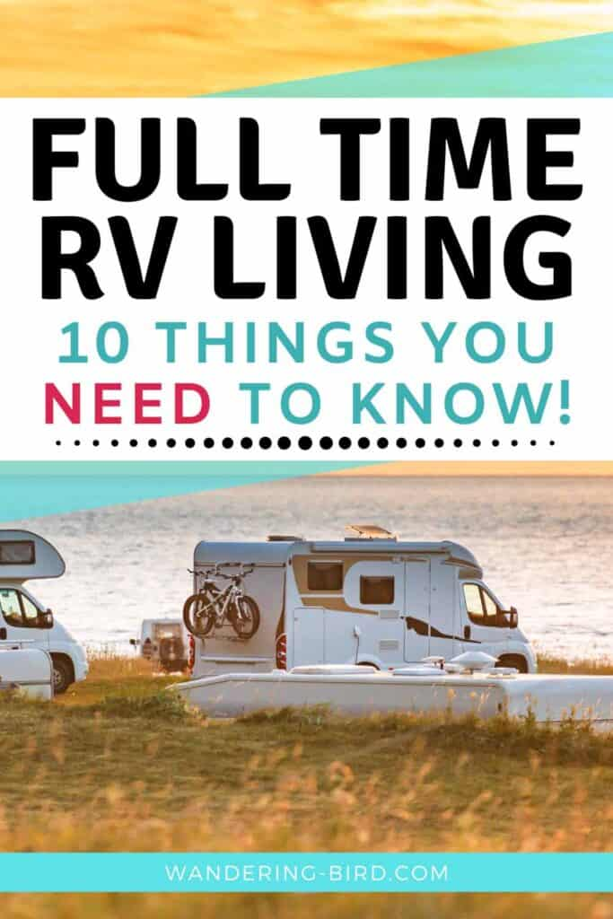 Want to try Full Time RV living? Here are 10 things you NEED to know. Full time RVing has its pros and cons- but before you try rv life you need to know these essential motorhome travel hacks. RV Full time | RV Life | Full-time RV living | Living in a motorhome