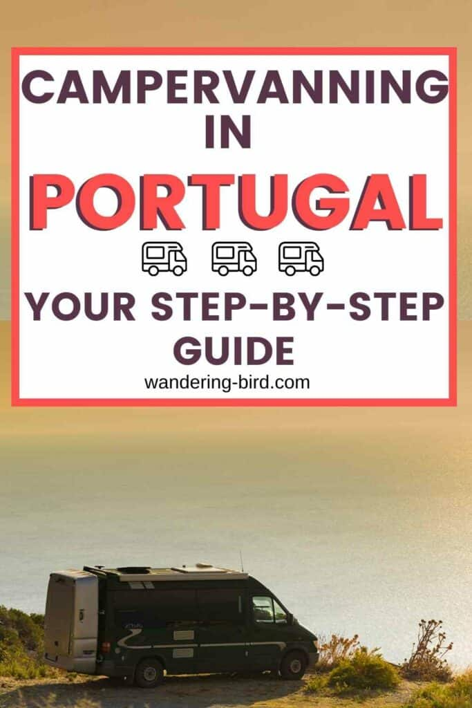 Campervanning in Portugal- complete guide on how to tour Portugal in a van.