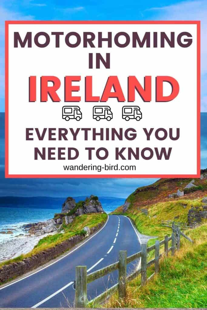 Planning to visit Ireland with a motorhome or campervan? Want to get some tips for places to visit, where to stay, routes to take and more? Here's everything you need to know about motorhoming or campervanning in Ireland.