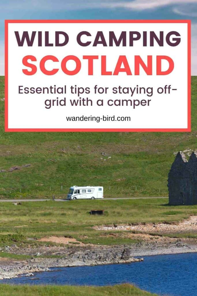 Thinking of going wild camping in Scotland with your motorhome or campervan? Worried about the rules, where to stay and if it's legal? Here's everything you need to know about motorhome wild camping Scotland.