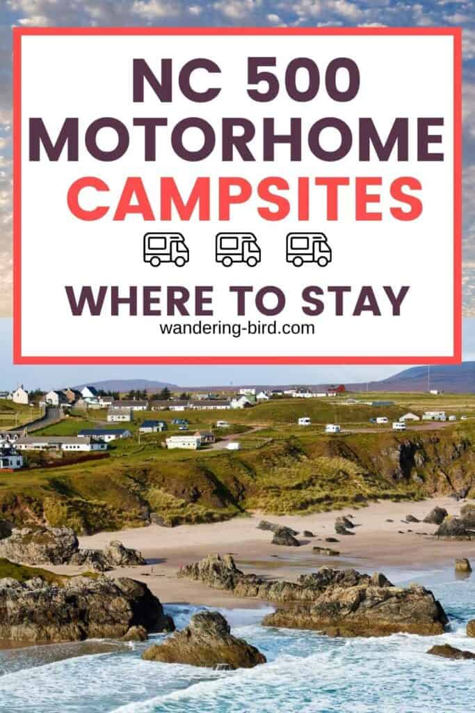 Driving the North Coast 500 with a motorhome, campervan or caravan? Here are some of the best campsites on the route, when they're open and what facilties they offer- everything you need to plan your NC500 Scotland road trip