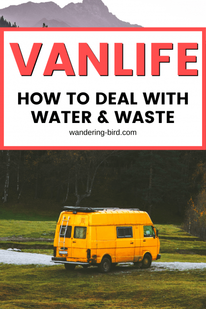 Vanlife- 5 easy ways to deal with waste & water on the road
